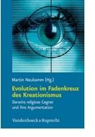M. Neukamm (2009, Hg.) Evolution im Fadenkreuz des Kreationismus. Vandenhoeck & Ruprecht, Göttingen