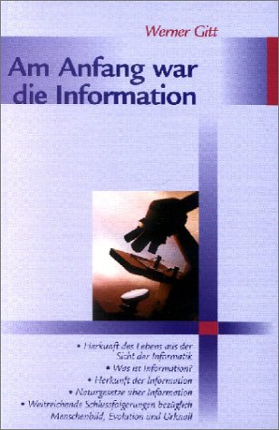 W. Gitt: Am Anfang war die Information